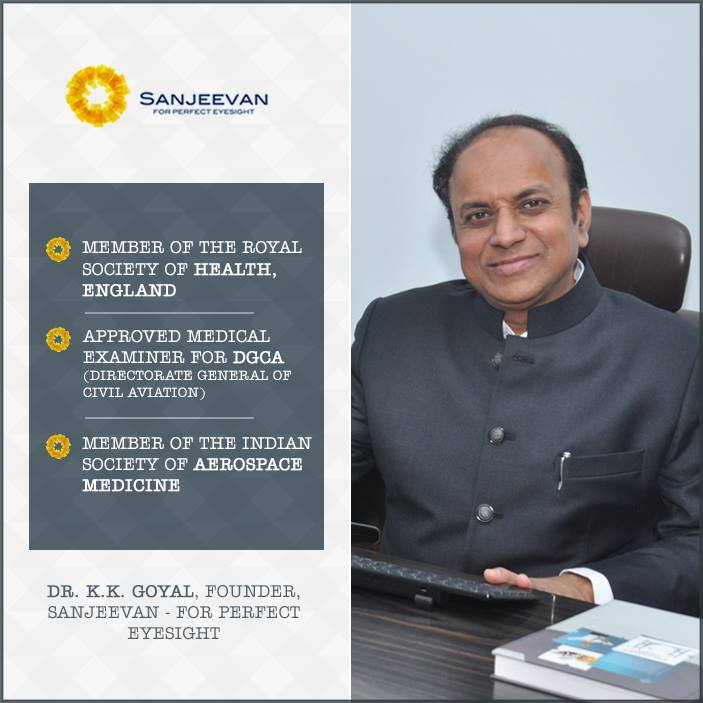 Dr. K.K. Goyal - Founder, Sanjeevan - For Perfect Eyesight.